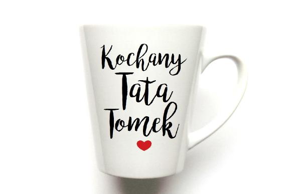 "KUBEK latte ""PODAJ IMIĘ"" KOCHANY TATA"