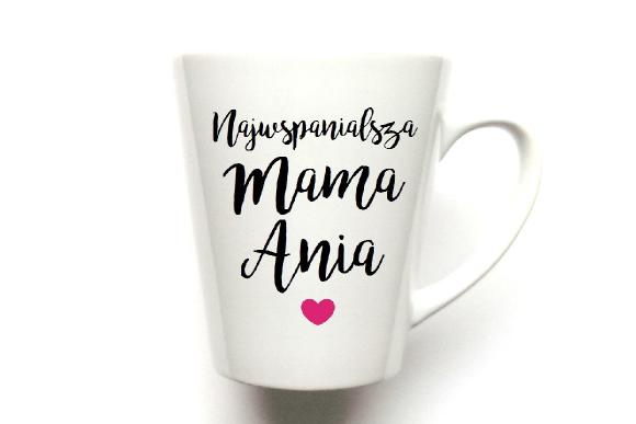 """KUBEK latte dla Mamy """"PODAJ IMIĘ"""""""